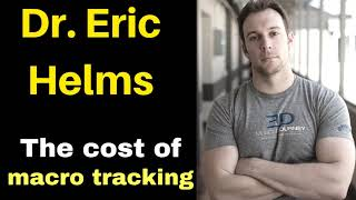 Dr. Eric Helms: The Cost of Macro-Tracking