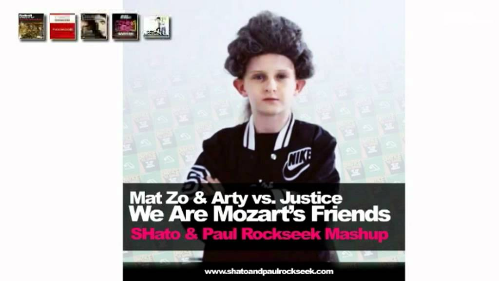 Mat Zo Amp Arty Vs Justice We Are Mozart S Friends Shato