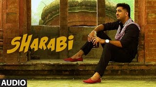 Sharabi Full Audio Song | Gagan Sidhu | Kuwar Virk | Latest Punjabi Song 2016
