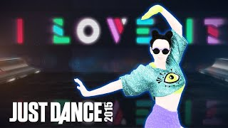 I Love it by Icona Pop (Feat. Charli XCX) - Just Dance 2015