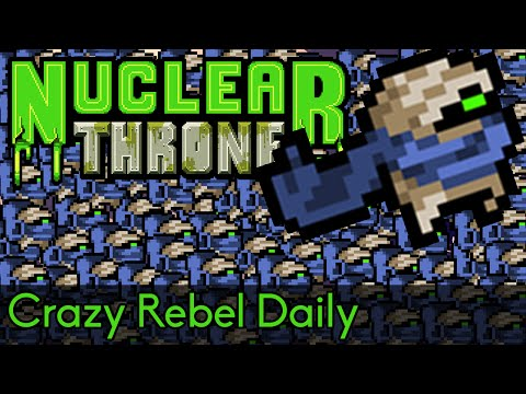Nuclear Throne (PC) - Crazy Rebel Daily!