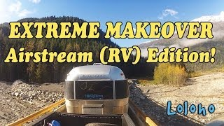 Extreme Makeover, Airstream (RV) Edition!