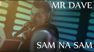 MR DAVE - Sam na Sam (Official Video)