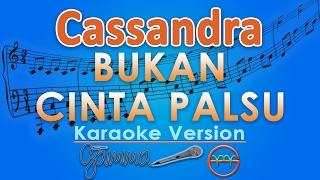 Download Lagu Cassandra - Bukan Cinta Palsu (Karaoke Lirik Tanpa Vokal) by GMusic Gratis STAFABAND