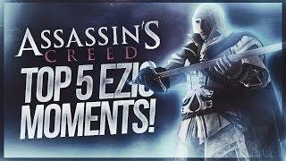 Assassin's Creed   TOP 5 EZIO MOMENTS
