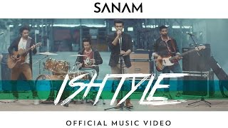 Download Lagu Sanam - Ishtyle (Official Music Video) Gratis STAFABAND