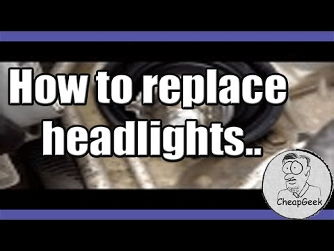 How to replace headlights..