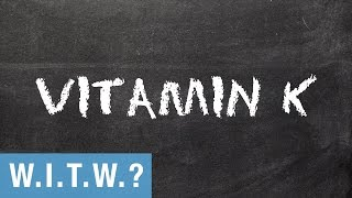 What in the World is Vitamin K?