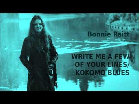 Bonnie Raitt - Write Me A Few Of Your Lines Kokomo Blues