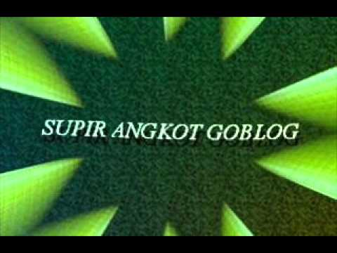 SUPIR ANGKOT GOBLOG - MESIN TEMPUR