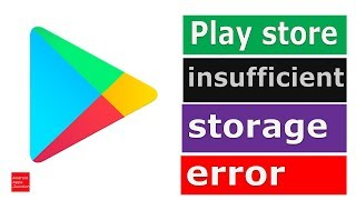 Fix Google play store insufficient storage space - Solved
