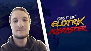 BEST OF ELoTRiX Ausraster! | Fortnite Highlights Deutsch