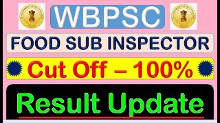 FOOD SUB INSPECTOR RESULT UPDATE & CUT OFF ANALYSIS OF WBPSC FOOD SI RESULT & CUT OFF