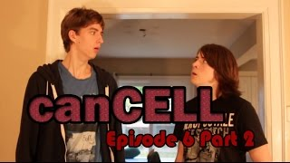 canCELL Episode 6 Part 2