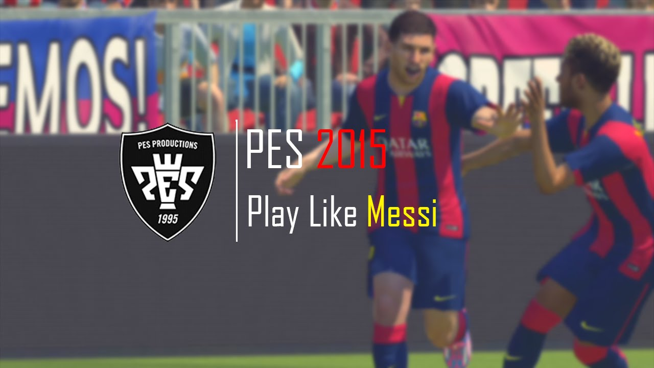 Messi Playing Pes 2015 Play Like Messi