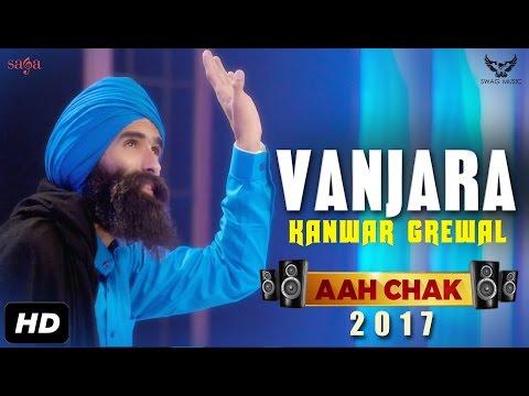Kanwar Grewal : Vanjara (Full Video) Aah Chak 2017   New Punjabi Songs 2017   Saga Music