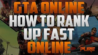 "Grand Theft Auto Online: ""GTA 5 Online"" How To Rank Up Fast Online (Fast Leveling Tutorial)"