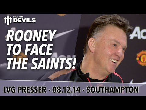 Rooney To Face The Saints!  | Southampton vs Manchester United  | Van Gaal Press Conference