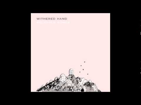 Withered Hand - I Am Nothing