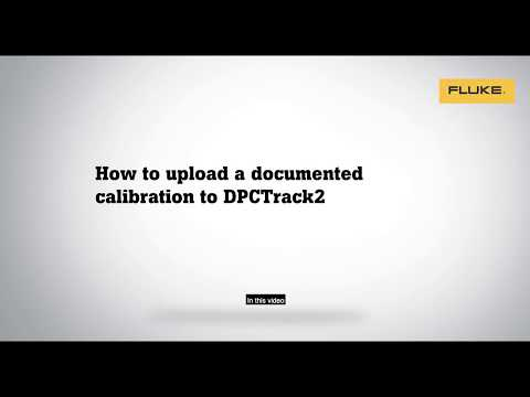 How to upload a documented calibration to Fluke DPCTrack2 Software