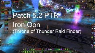 Iron Qon (Throne of Thunder Raid Finder) - WoW Patch 5.2 PTR !!
