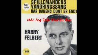 Harry Felbert - Når Jeg Står Ved En Bar