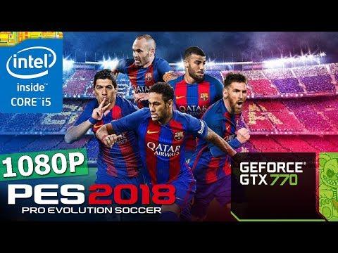 Pro Evolution Soccer 2018   GTX 770 + i5-3570K   1080P