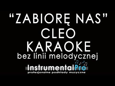 Zabiorę Nas - Cleo - Podkład Bez Linii - Karaoke - Instrumentalpro.pl