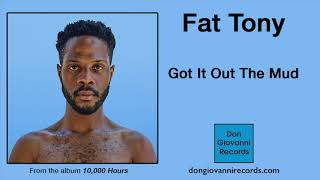 Fat Tony - Got It Out The Mud (Official Audio)