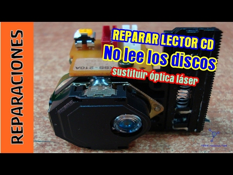 Reparar CD. No lee los discos. Cambiar láser (optica)