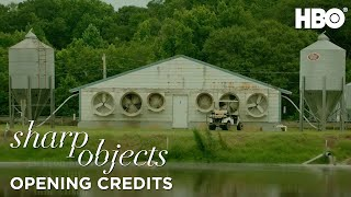 Sharp Objects | Opening Credits Ep. 2  | HBO