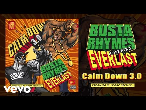 "Listen To Busta Rhymes Featuring Everlast ""Calm Down 3.0″"