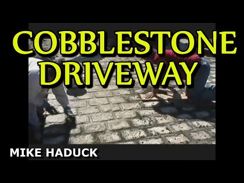 cobble stone driveway Mike Haduck shows masons installing cobblestone driveway