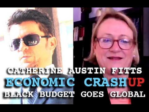 DARK JOURNALIST - CATHERINE AUSTIN FITTS: ECONOMIC CRASH-UP & BLACK BUDGET GOES GLOBAL!