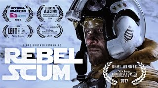 REBEL SCUM - Star Wars Fan Film (2016) [ORIGINAL UPLOAD]