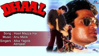 Dhaal : Hasil Mazza Hai Full Audio Song | Sunil Shetty, Raveena Tondon |