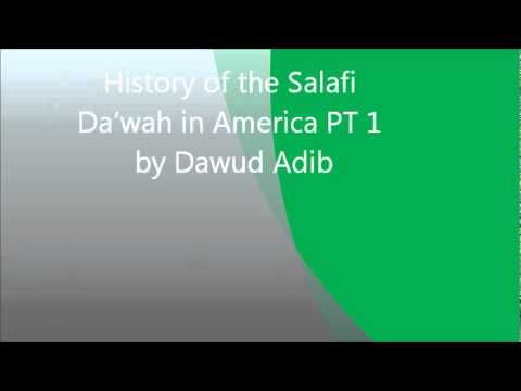 Dawud Adib - History of the Salafi Da'wah in America by Dawud Adib pt. 1 of 2