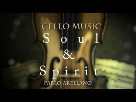 Beautiful Cello Music Spirit & Soul Healing and Relaxing Music