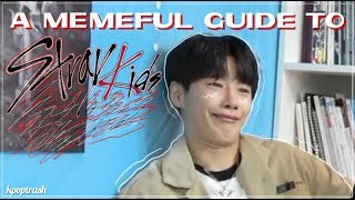 A MEMEFUL GUIDE TO STRAY KIDS