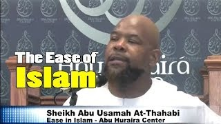 The Ease of Islam – Abu usamah