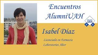 Encuentros AlumniUAH · Isabel Diaz