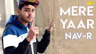 MERE YAAR | NAV R The Army Boy, Kaka Musik | Latest Haryanvi Song 2018