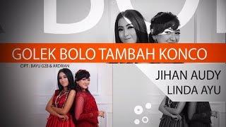 Download Lagu Jihan Audy Feat Linda Ayu - Golek Bolo Tambah Konco [OFFICIAL] Gratis STAFABAND