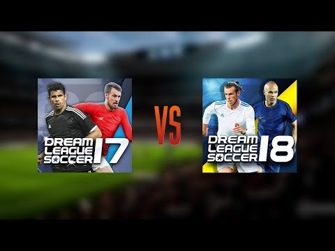 Dream League Soccer 17 vs Dream League Soccer 18 (Gameplay)