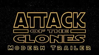 Star Wars: Attack of The Clones - Modern Trailer