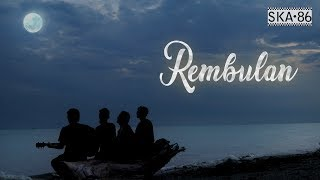 SKA 86 - REMBULAN (Reggae SKA Version)