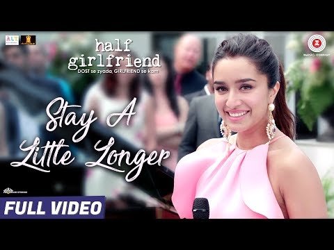 Stay A Little Longer Lyrics Half Girlfriend Shraddha Kapoor