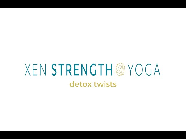 Twists and Detox with Xen Strength Yoga