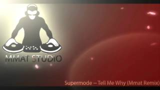 Supermode - Tell Me Why (MMAT STUDIO Remix)