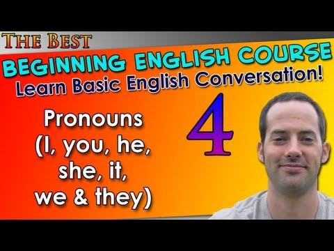 004 – Pronouns (I, you, he, she, it, we & they) – Beginning English Lesson – Basic English Grammar